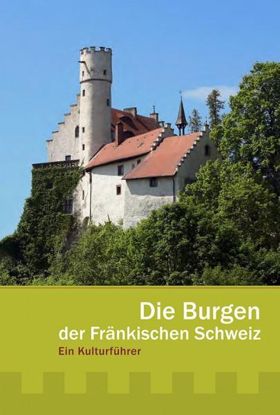 Die Burgen der Fränkischen Schweiz – Kulturführer