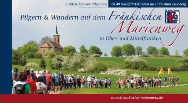 Pilgern & Wandern auf dem Fränkischen Marienweg in Ober- und Mittelfranken