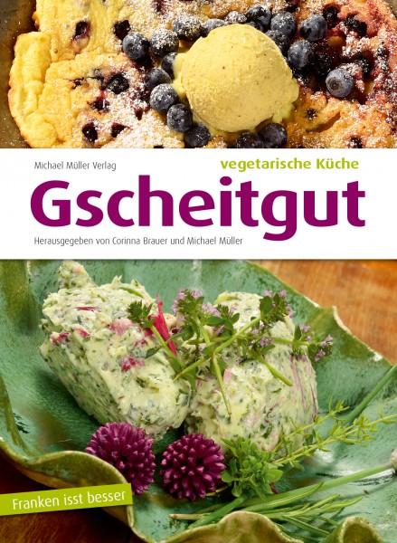 Gscheitgut – vegetarische Küche (Kochbuch)